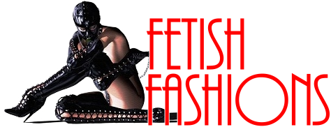 Fetish Fashions  Fetish Wear | Fetishwear in Leather Latex, Rubber, Bondage Clothing and Sky High Heels